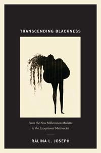"""Transcending Blackness,"" by Ralina L. Joseph.  Image credit: Duke University Press"