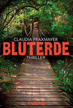 Claus Praxmayer: Bluterde. – 275 Seiten. Knaur eBook 2013. E-Book 4,99 Euro, E-Serial zu 6 x 99 Cent. ISBN: 978-3-426-43169-6. Image credit: NABU.de