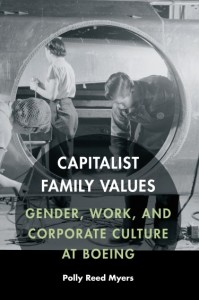 """Capitalist Family Values: Gender, Work, and Corporate Culture at Boeing"" by Polly Myer, lecturer in the UW history department. Image credit: Univ. of Nebraska Press"