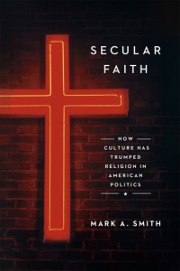 """Mark A. Smith's """"Secular Faith: How Culture Has Trumped Religion in American Politics"""" was published in September by University of Chicago Press. Image credit: University of Washington"""