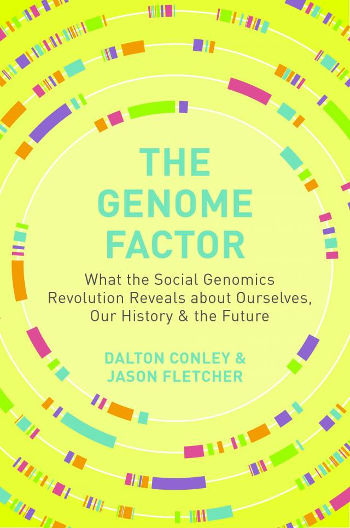 Conley's new book, co-written by Jason Fletcher of the University of Wisconsin-Madison, explores the latest findings from the intersection of genomics and social sciences. Image courtesy of Princeton University Press