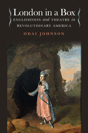 """""""London in a Box: Englishness and Theatre in Revolutionary America"""" by UW drama professor Odai Johnson was published in late spring 2017 by University of Iowa Press. The cover shows actress Nancy Hallam as the character Imogen in Shakespeare's """"Cymbeline,"""" in a painting by Charles Willson Peale, 1771.University of Iowa Press, image courtesy of John Rockefeller Jr. Library, Williamsburg, Virginia. Image credit: University of Washington"""